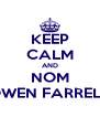 KEEP CALM AND NOM OWEN FARRELL - Personalised Poster A4 size