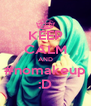 KEEP CALM AND #nomakeup :D - Personalised Poster A4 size