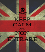 KEEP CALM AND NON ENTRARE - Personalised Poster A4 size