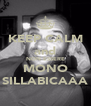 KEEP CALM and NON ESSERE MONO SILLABICAAA - Personalised Poster A4 size