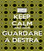 KEEP CALM AND NON GUARDARE A DESTRA - Personalised Poster A4 size