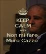 KEEP CALM AND Non mi fare  Muro Cazzo  - Personalised Poster A4 size