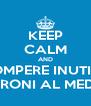 KEEP CALM AND NON ROMPERE INUTILMENTE I MARONI AL MEDICO - Personalised Poster A4 size