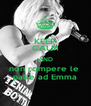 KEEP CALM AND non rompere le  palle ad Emma - Personalised Poster A4 size