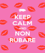 KEEP CALM AND NON RUBARE - Personalised Poster A4 size