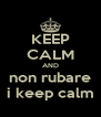 KEEP CALM AND non rubare i keep calm - Personalised Poster A4 size