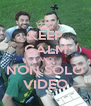 KEEP CALM AND NON SOLO VIDEO - Personalised Poster A4 size