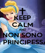 KEEP CALM AND NON SONO UNA PRINCIPESSA xD - Personalised Poster A4 size