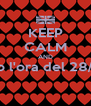 KEEP CALM AND non vedo l'ora del 28/06/2014  - Personalised Poster A4 size