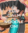 KEEP CALM AND NOODLE ON! - Personalised Poster A4 size