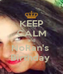 KEEP CALM and NoRan's  Birthday  - Personalised Poster A4 size