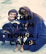 KEEP CALM AND NORRA i CAMPS - Personalised Poster A4 size