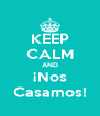 KEEP CALM AND ¡Nos Casamos! - Personalised Poster A4 size