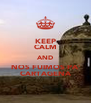 KEEP CALM AND NOS FUIMOS PA' CARTAGENA - Personalised Poster A4 size