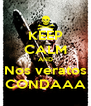 KEEP CALM AND Nos veratos CONDAAA - Personalised Poster A4 size