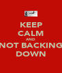 KEEP CALM AND NOT BACKING DOWN - Personalised Poster A4 size