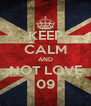 KEEP CALM AND NOT LOVE 09 - Personalised Poster A4 size