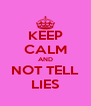 KEEP CALM AND NOT TELL LIES - Personalised Poster A4 size