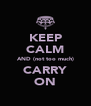 KEEP CALM AND (not too much) CARRY ON - Personalised Poster A4 size