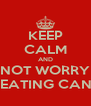 KEEP CALM AND NOT WORRY IM BEATING CANCER - Personalised Poster A4 size