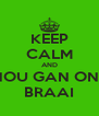 KEEP CALM AND NOU GAN ONS BRAAI - Personalised Poster A4 size