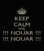 KEEP CALM AND !!! NOUAR !!! !!! NOUAR !!! - Personalised Poster A4 size