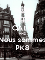 KEEP CALM AND Nous sommes PK8 - Personalised Poster A4 size