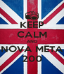 KEEP CALM AND NOVA META 200 - Personalised Poster A4 size