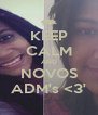 KEEP CALM AND NOVOS ADM's <3' - Personalised Poster A4 size