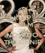 KEEP CALM AND NOW DO THE UNNIE - Personalised Poster A4 size