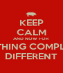 KEEP CALM AND NOW FOR SOMETHING COMPLETELY DIFFERENT - Personalised Poster A4 size
