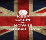 KEEP CALM AND NOW IS Gateball Time - Personalised Poster A4 size