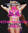 KEEP CALM AND NOW WATCH ME - Personalised Poster A4 size