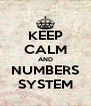 KEEP CALM AND NUMBERS SYSTEM - Personalised Poster A4 size