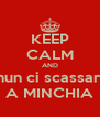 KEEP CALM AND nun ci scassari A MINCHIA - Personalised Poster A4 size