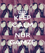 KEEP CALM AND NUR GAMZE - Personalised Poster A4 size