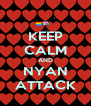 KEEP CALM AND NYAN ATTACK - Personalised Poster A4 size