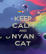 KEEP CALM AND NYAN CAT - Personalised Poster A4 size