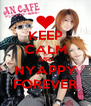 KEEP CALM AND NYAPPY FOREVER - Personalised Poster A4 size