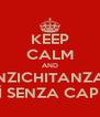 KEEP CALM AND NZICHITANZA ACCUSSÌ SENZA CAPIRI NENTI - Personalised Poster A4 size
