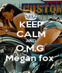 KEEP CALM AND O.M.G  Megan fox  - Personalised Poster A4 size