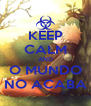KEEP CALM AND O MUNDO NO ACABA - Personalised Poster A4 size