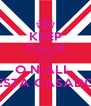 KEEP CALM AND O NIALL  ESTA CASADO - Personalised Poster A4 size