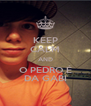 KEEP CALM AND O PEDRO É DA GABI - Personalised Poster A4 size