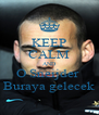 KEEP CALM AND O Sneijder  Buraya gelecek - Personalised Poster A4 size