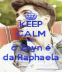 KEEP CALM AND o Zayn é da Raphaela - Personalised Poster A4 size