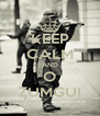 KEEP CALM AND O ZUMGUI - Personalised Poster A4 size