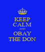 KEEP CALM AND OBAY THE DON - Personalised Poster A4 size