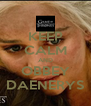 KEEP CALM AND OBBEY DAENERYS - Personalised Poster A4 size