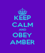 KEEP CALM AND OBEY AMBER - Personalised Poster A4 size